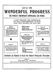 Cover of: Our wonderful progress: the world's triumphant knowledge and works; a vast treasury and compendium of the achievements of man and the works of nature ...