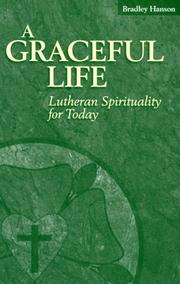 Cover of: A Graceful Life | Bradley Hanson