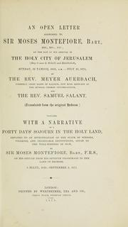 Cover of: An open letter addressed to Sir Moses Montefiore, bart. on the day of his arrival in the holy city of Jerusalem