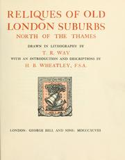 Cover of: Reliques of old London suburbs north of the Thames by Thomas R. Way