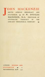 Cover of: John Mackenzie, South African missionary and statesman. | W. Douglas Mackenzie
