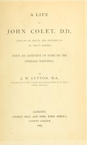 Cover of: A life of John Colet, D. D., dean of St. Paul's and founder of St. Paul's school