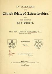 Cover of: An inventory of the church plate of Leicestershire, with some account of the donors. | Andrew David Hedderwick Trollope