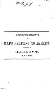 Cover of: descriptive catalogue of those maps, charts and surveys relating to America | J. G. Kohl