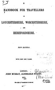 Cover of: A handbook for travellers in Gloucestershire, Worcestershire, and Herefordshire ..