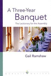 Cover of: three-year banquet | Gail Ramshaw