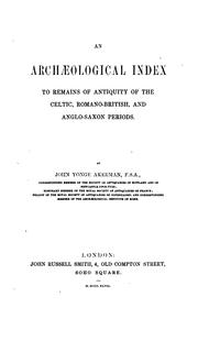 Cover of: An archæological index to remains of antiquity of the Celtic, Romano-British, and Anglo-Saxon periods