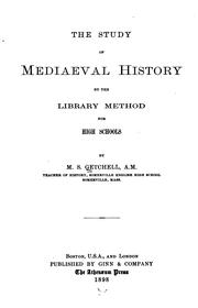 Cover of: The study of mediaeval history by the library method for high schools | M. S. Getchell