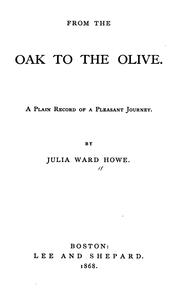 Cover of: From the oak to the olive: a plain record of a pleasant journey
