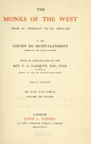 The Monks Of The West, From St. Benedict To St. Bernard by Charles Forbes René de Tryon, Comte de Montalembert