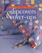 Cover of: Simple-to-sew slipcovers & cover-ups | Pamela J. Hastings