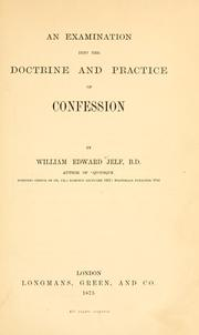 Cover of: examination into the doctrine and practice of confession | William Edward Jelf