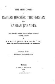 Cover of: The histories of rabban Hôrmîzd the Persian and rabban Bar-ʻIdtâ: the Syriac texts edited with English translations