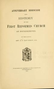 Cover of: Anniversary discourse and history of the First Reformed church of Poughkeepsie. | Van Gieson, A. P.