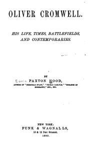 Cover of: Oliver Cromwell: his life times battlefields and contemporaries.