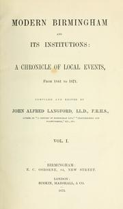 Modern Birmingham and its institutions by John Alfred Langford