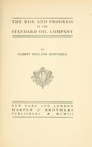 Cover of: The rise and progress of the Standard Oil Company | Montague, Gilbert Holland