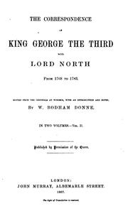 Cover of: The correspondence of King George the Third with Lord North from 1768 to 1783