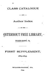 Cover of: Class catalogue and author index of the Osterhout Free Library, Wilkes-Barre, Pa. | Osterhout Free Library (Wilkesbarre, Pa.).