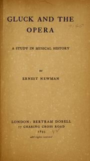 Cover of: Gluck and the opera | Newman, Ernest