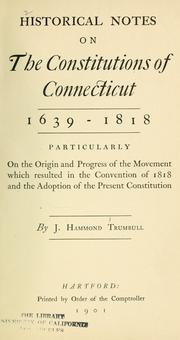 Cover of: Historical notes on the constitutions of Connecticut, 1639-1818
