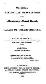 Cover of: Original historical description of the monastery, chapel royal, and palace of Holyroodhouse. | Mackie, Charles
