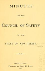 Cover of: Minutes of the Council of Safety of the state of New Jersey. | New Jersey. Council of Safety.