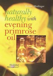 Cover of: Naturally Healthy With Evening Primrose Oil (Healthful Alternatives) | Werner Meidinger