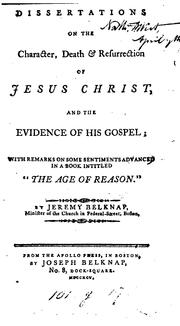 Cover of: Dissertations on the character, death & resurrection of Jesus Christ, and the evidence of his Gospel