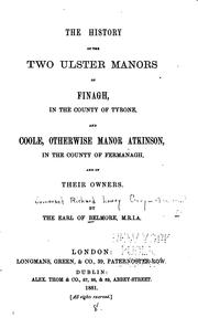 Cover of: The history of the two Ulster manors of Finagh, in the county of Tyrone, and Coole, otherwise manor Atkinson, in the county of Fermanagh, and of their owners