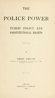 Cover of: The police power, public policy and constitutional rights