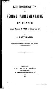 Cover of: L' introduction du régime parlementaire en France sous Louis XVIII et Charles X
