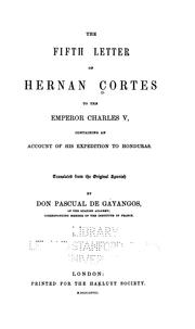 Cover of: The fifth letter of Hernan Cortes to the Emperor Charles V