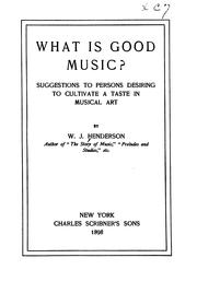 Cover of: What is good music? | Henderson, W. J.