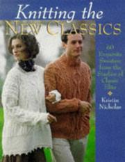 Cover of: Knitting The New Classics | Kristin Nicholas