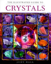 Cover of: The illustrated guide to crystals