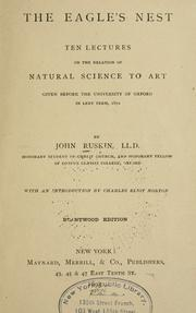 Cover of: The eagle's nest: ten lectures on the relation of natural science to art, given before the University of Oxford in Lent term, 1872