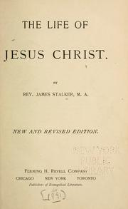 The life of Jesus Christ by James Stalker