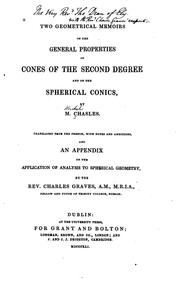 Cover of: Two geometrical memoirs on the general properties of cones of the second degree, and on the spherical conics