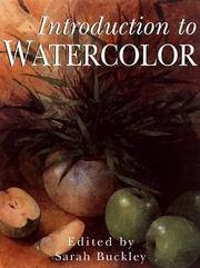 Cover of: Introduction to Watercolor | Sarah Buckley