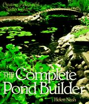 Cover of: The Complete Pond Builder | Helen Nash