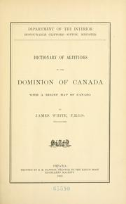 Cover of: Dictionary of altitudes in the Dominion of Canada | James White