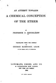 Cover of: An attempt towards a chemical conception of the ether by Dmitry Ivanovich Mendeleyev