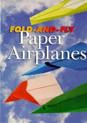 Cover of: Fold-and-fly paper airplanes | Franco Pavarin