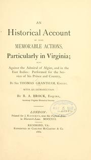 An historical account of some memorable actions particularly in Virginia by Grantham, Thomas Sir