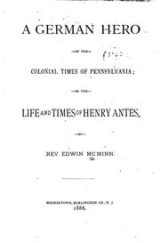 Cover of: A German hero of the colonial times of Pennsylvania | Edwin MacMinn