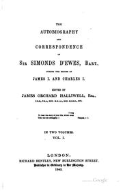 Cover of: The autobiography and correspondence of Sir Simonds D'Ewes, bart