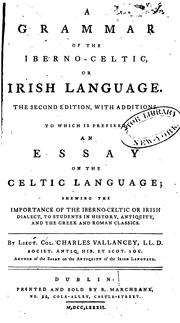 A grammar of the Iberno-Celtic, or Irish language by Charles Vallancey