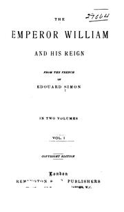 The Emperor William and his reign by Édouard Simon