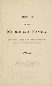 Cover of: History of the Moorhead family, from the latter part of the sixteenth century to the present time. | Alexander Thompson Moorhead